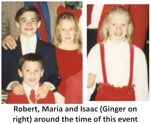 Robert, Maria and Isaac, Ginger on the right, around the time of this event